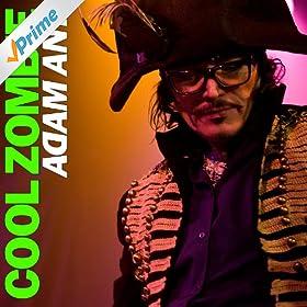 Adam Ant - Cool Zombie