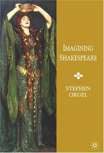 Imagining Shakespeare, Dr. Stephen Orgel
