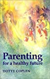 Parenting for a Healthy Future (Lifeways S)