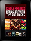 Kindle Fire HDX User Guide With Tips And Tricks: BEGINNER TO EXPERT IN 1 HOUR!