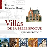echange, troc Fabienne Pouradier-Duteil, Jean-Paul Bouillon - Villas de la Belle Epoque : L'exemple de Vichy