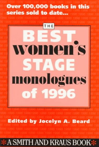 The Best Women's Stage Monologues of 1996 (Best Women's Stage Monologues), Jocelyn A. Beard