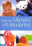 echange, troc Anne Bacus - Le guide des mamans débutantes