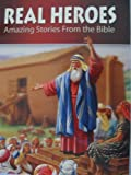 img - for Real Heroes: Amazing Stories From the Bible book / textbook / text book