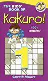 The Kids' Book of Kakuro! (1416927328) by Moore, Gareth