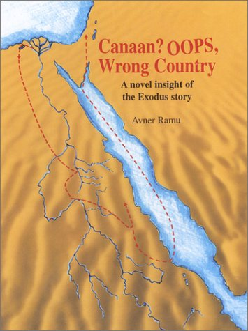 Canaan OOPS Wrong Country A Novel Insight of the Exodus Story097367363X