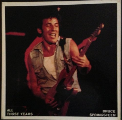 Bruce Springsteen - All Those Years - Zortam Music