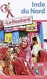 Guide du Routard Inde du nord 2016 par Guide du Routard