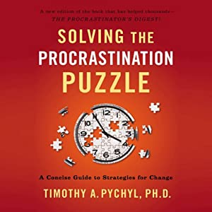 Solving the Procrastination Puzzle: A Concise Guide to Strategies for Change | [Timothy A. Pychyl]