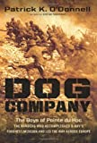 Dog Company: The Boys of Pointe du Hoc--the Rangers Who Accomplished D-Days Toughest Mission and Led the Way across Europe