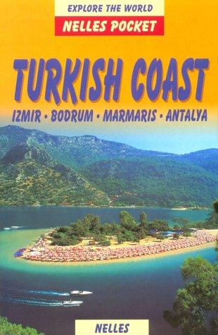 Nelles Travel Pack Turkish Coast: Izmir, Bodrum, Marmaris, Antalya (Turkey (Southwest Coast): Nelles Travel Pack)