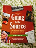 Going To The Source: The Bedford Reader In American History To 1877 (0312412371) by Brown, Victoria Bissell