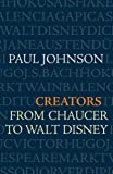 Creators from Chaucer to Walt Disney (0753822016) by Johnson, Paul