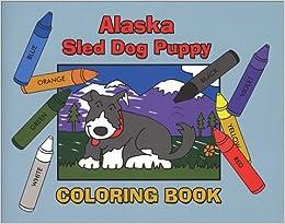 Alaska Sled Dog Puppy Coloring Book Gina Soltis Wendy