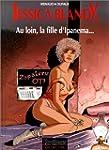 Jessica Blandy, tome  6 : Au loin, la...