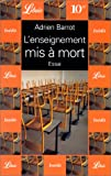 Librio: L'Enseignement Mis a Mort (French Edition) (2290308021) by Adrien Barrot