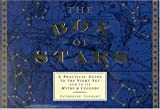 Catherine Tennant Box Of Stars: A Practical Guide to the Night Sky and Its Myths and Legends