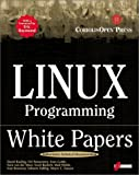 Linux Programming White Papers: A Compilation of Technical Documents for Programmers (1576104737) by Rusling, David A.