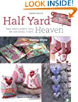 Half Yard Heaven: 26 Easy Sewing Proj...