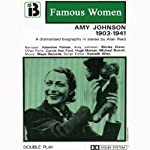 Amy Johnson, 1903 - 1941 (Dramatised) | Alan Reid