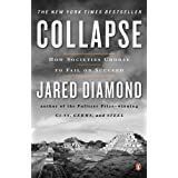 Collapse: How Societies Choose to Fail or Succeed ~ Jared Diamond