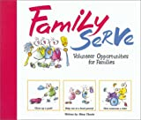 img - for Family Serve: Volunteer Opportunities for Families book / textbook / text book