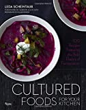 img - for Cultured Foods for Your Kitchen: 100 Recipes Featuring the Bold Flavors of Fermentation book / textbook / text book