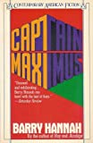 Captain Maximus (Contemporary American Fiction) (0140088113) by Hannah, Barry