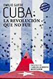 img - for Cuba: la Revoluci n que no fue (Spanish Edition) book / textbook / text book