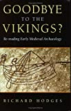 Goodbye to the Vikings?  Re-reading Early Medieval Archaeology