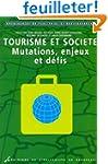 Tourisme et soci�t� : Mutations, enje...