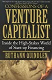Confessions of a Venture Capitalist: Inside the High-Stakes World of  Start-up Financing (0446677000) by Ruthann Quindlen