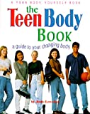 img - for The Teen Body Book: A Guide to Your Changing Body (Your Body, Your Self Books) book / textbook / text book