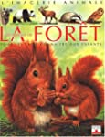 Les Animaux de la fort : Pour les fa...