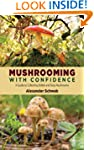 Mushrooming with Confidence: A Guide...