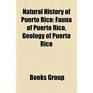 Natural History of Puerto Rico: Fauna of Puerto Rico, Geology of ...