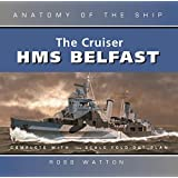 The Cruiser Belfast (Anatomy of the Ship)