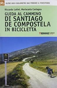 Guida al cammino di santiago de compostela in bicicletta oltre 800 chilometri dai - La casa del libro santiago de compostela ...