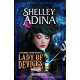 Lady of Devices: A steampunk adventure novel (Magnificent Devices Book 1) ~ Shelley Adina