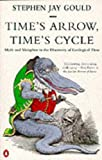 'TIME'S ARROW, TIME'S CYCLE: MYTH AND METAPHOR IN THE DISCOVERY OF GEOLOGICAL TIME (PENGUIN SCIENCE)' (0140135723) by STEPHEN JAY GOULD