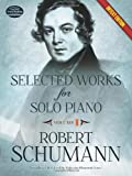 Selected Works for Solo Piano Urtext Edition: Volume I (0486490718) by Schumann, Robert