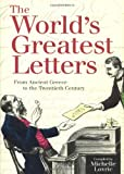 The World's Greatest Letters: From Ancient Greece to the Twentieth Century (1556525494) by Lovric, Michelle