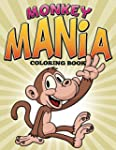 Monkey Mania Coloring Book: Coloring...