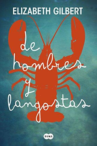 Elizabeth Gilbert - De hombres y langostas (Spanish Edition)