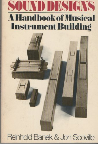 sound-designs-a-handbook-of-musical-instrument-building