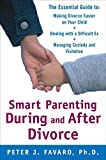 img - for Smart Parenting During and After Divorce: The Essential Guide to Making Divorce Easier on Your Child book / textbook / text book