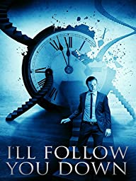 I\'ll Follow You Down