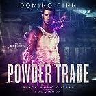 Powder Trade: Black Magic Outlaw, Book 4 Hörbuch von Domino Finn Gesprochen von: Neil Hellegers