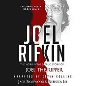 Joel Rifkin: The Horrifying & True Story of Joel the Ripper : The Serial Killer Books, Book 4   [Jack Rosewood, Rebecca Lo]