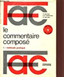 img - for Le Commentaire Compose: 1, Methode Pratique book / textbook / text book
